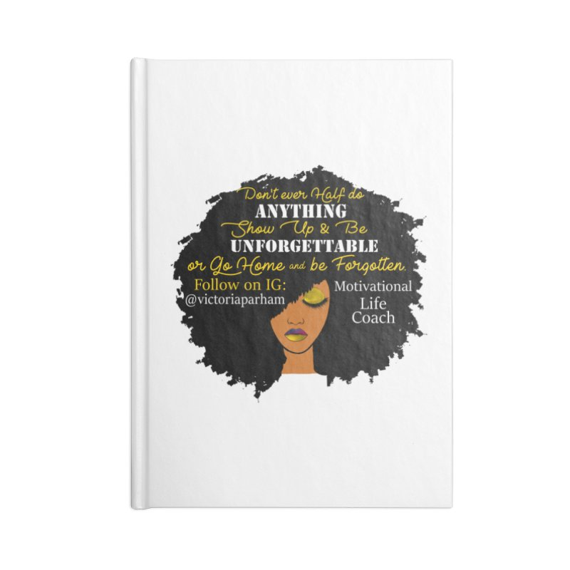 Be Unforgettable - Branded Life Coaching Item Accessories Notebook by Victoria Parham's Sassy Quotes Shop