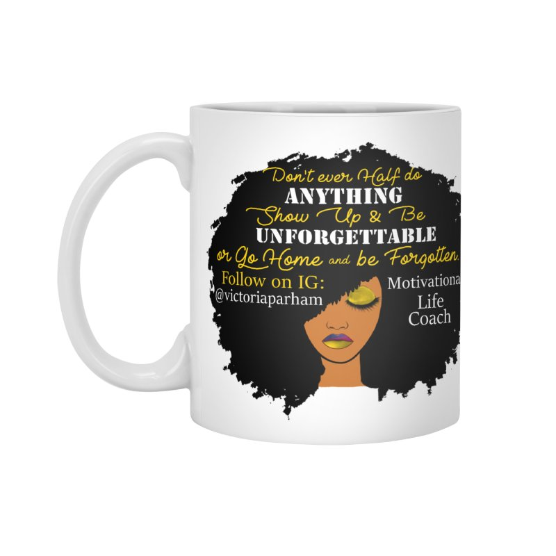 Be Unforgettable - Branded Life Coaching Item Accessories Mug by Victoria Parham's Sassy Quotes Shop