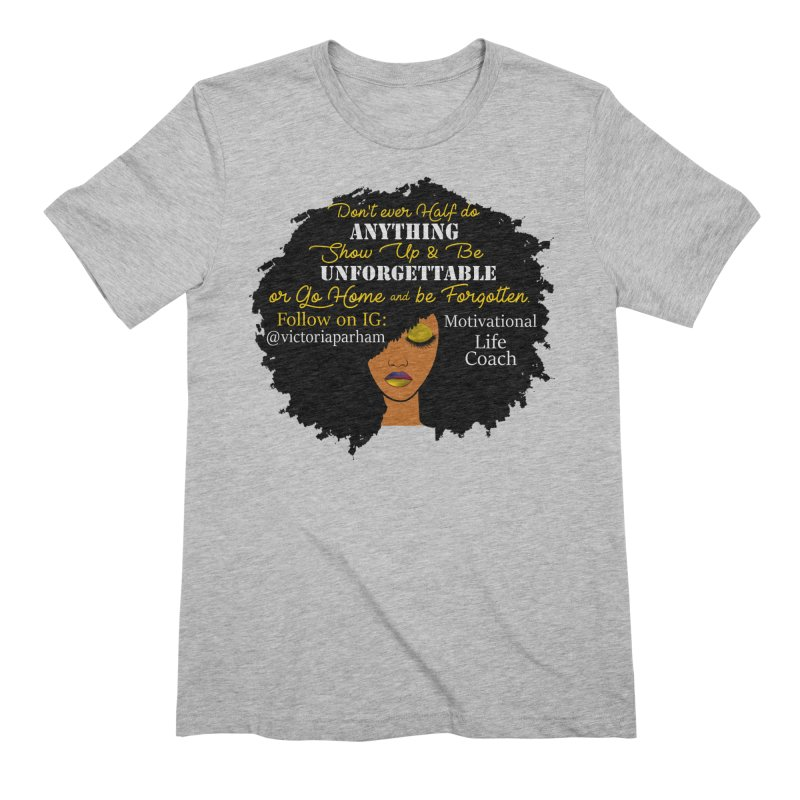 Be Unforgettable - Branded Life Coaching Item Men's T-Shirt by Victoria Parham's Sassy Quotes Shop