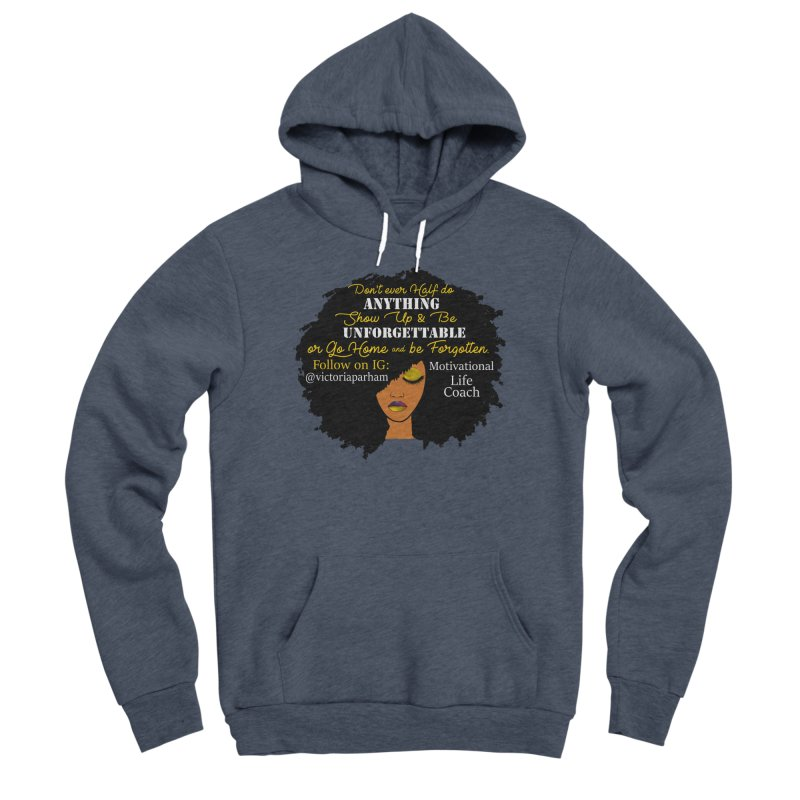Be Unforgettable - Branded Life Coaching Item Men's Sponge Fleece Pullover Hoody by Victoria Parham's Sassy Quotes Shop
