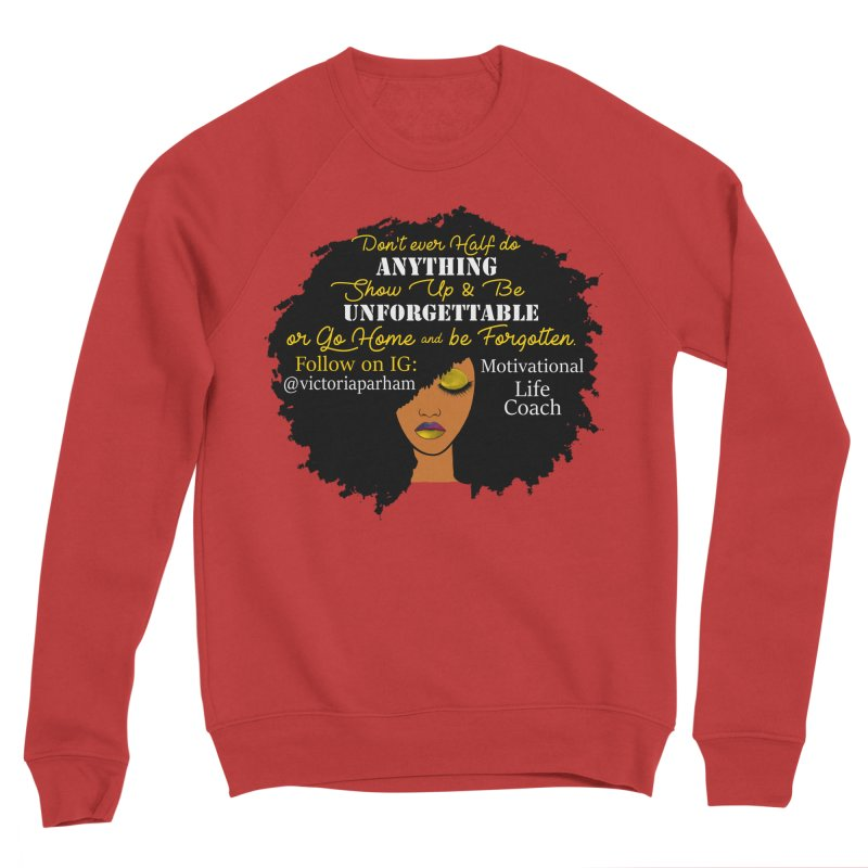 Be Unforgettable - Branded Life Coaching Item Men's Sponge Fleece Sweatshirt by Victoria Parham's Sassy Quotes Shop