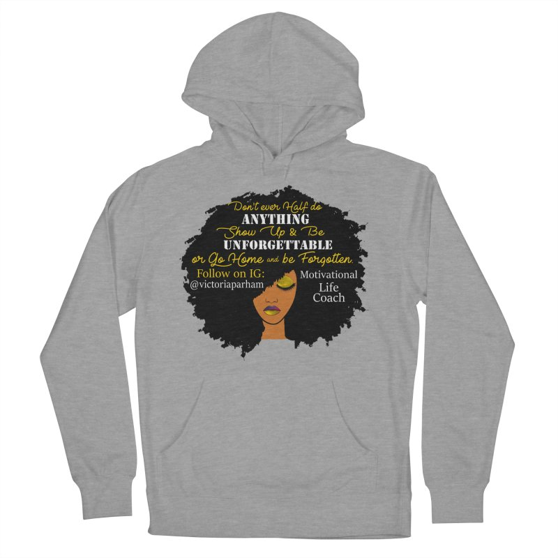 Be Unforgettable - Branded Life Coaching Item Women's Pullover Hoody by Victoria Parham's Sassy Quotes Shop