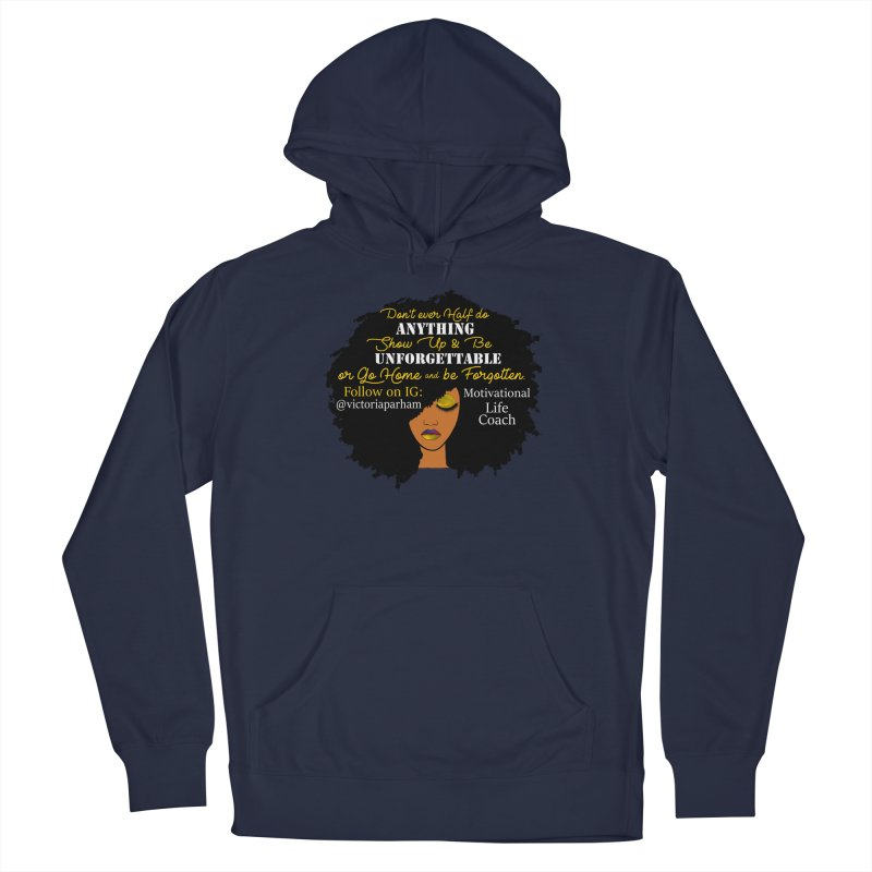 Be Unforgettable - Branded Life Coaching Item Men's Pullover Hoody by Victoria Parham's Sassy Quotes Shop