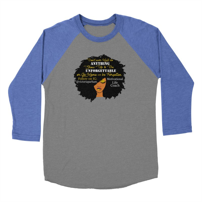 Be Unforgettable - Branded Life Coaching Item Women's Baseball Triblend Longsleeve T-Shirt by Victoria Parham's Sassy Quotes Shop