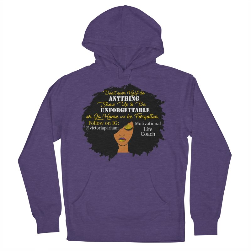Be Unforgettable - Branded Life Coaching Item Women's French Terry Pullover Hoody by Victoria Parham's Sassy Quotes Shop