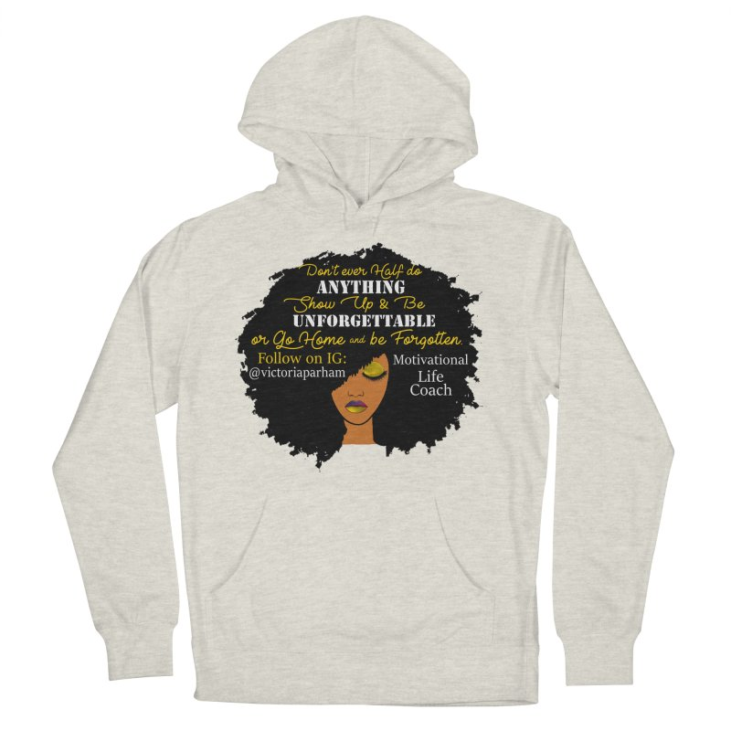Be Unforgettable - Branded Life Coaching Item Men's French Terry Pullover Hoody by Victoria Parham's Sassy Quotes Shop
