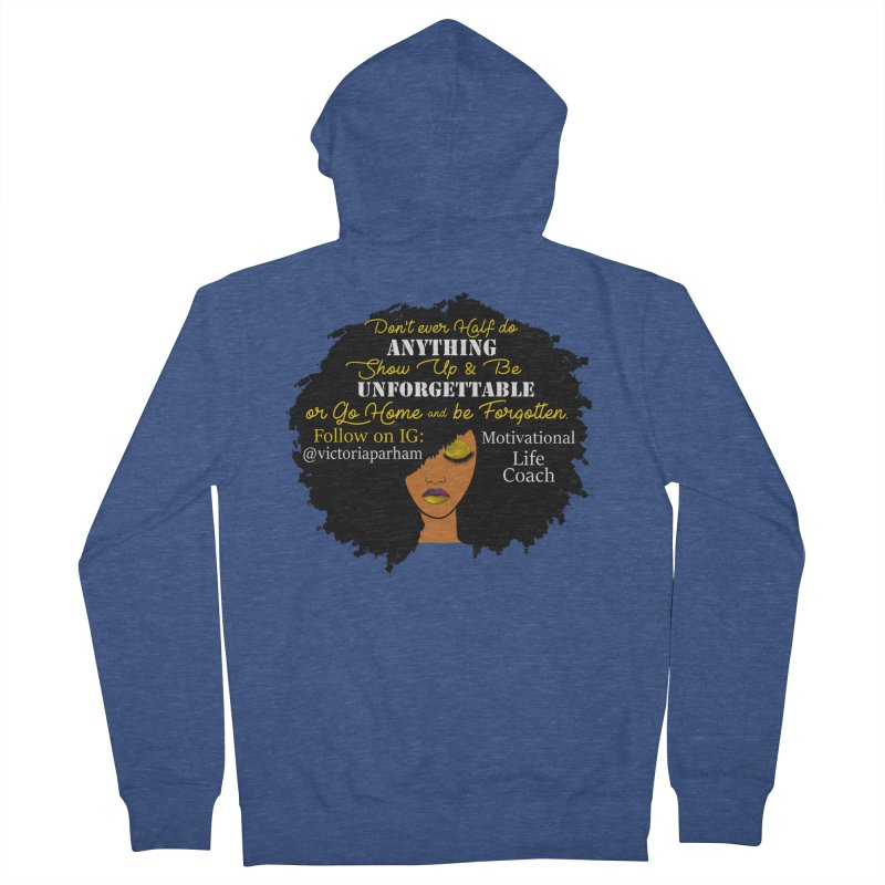 Be Unforgettable - Branded Life Coaching Item Women's Zip-Up Hoody by Victoria Parham's Sassy Quotes Shop