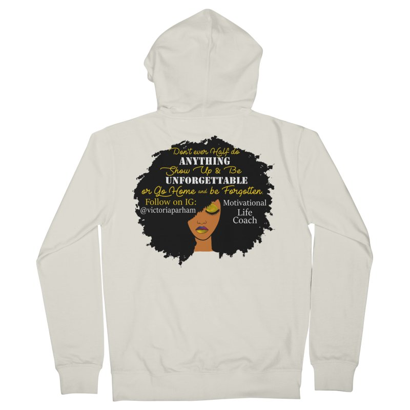 Be Unforgettable - Branded Life Coaching Item Women's French Terry Zip-Up Hoody by Victoria Parham's Sassy Quotes Shop