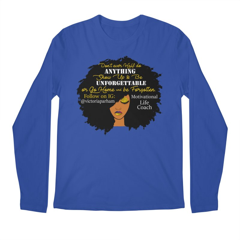 Be Unforgettable - Branded Life Coaching Item Men's Longsleeve T-Shirt by Victoria Parham's Sassy Quotes Shop