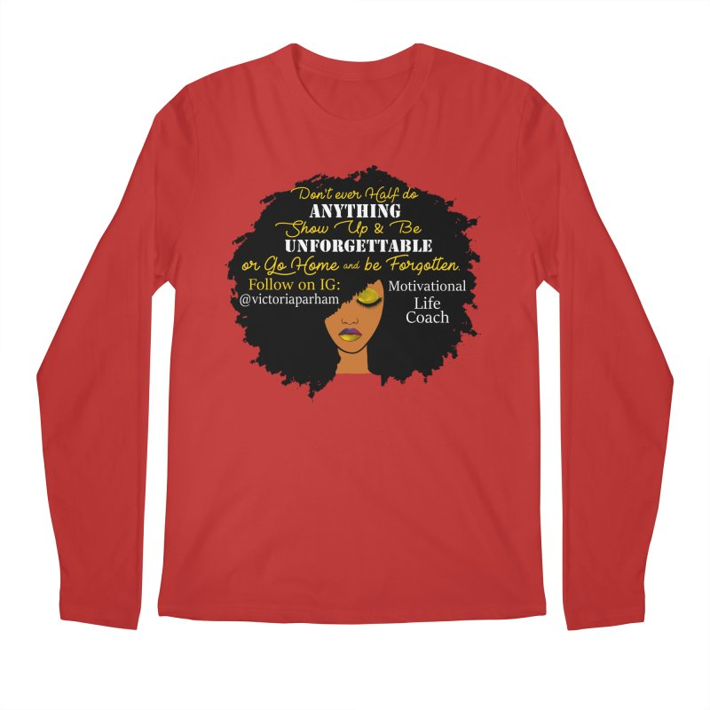 Be Unforgettable - Branded Life Coaching Item Men's Regular Longsleeve T-Shirt by Victoria Parham's Sassy Quotes Shop