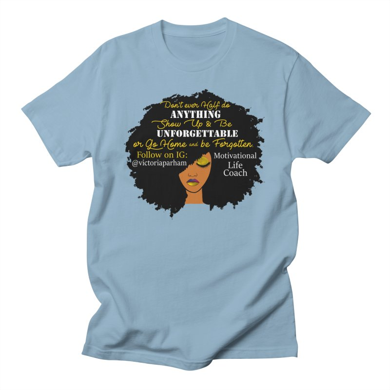 Be Unforgettable - Branded Life Coaching Item Women's T-Shirt by Victoria Parham's Sassy Quotes Shop