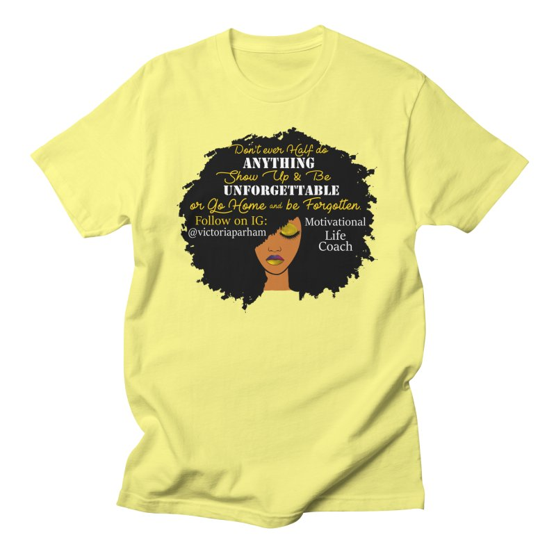 Be Unforgettable - Branded Life Coaching Item Men's Regular T-Shirt by Victoria Parham's Sassy Quotes Shop