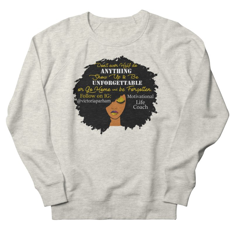 Be Unforgettable - Branded Life Coaching Item Men's Sweatshirt by Victoria Parham's Sassy Quotes Shop