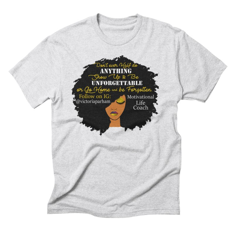 Be Unforgettable - Branded Life Coaching Item Men's Triblend T-Shirt by Victoria Parham's Sassy Quotes Shop