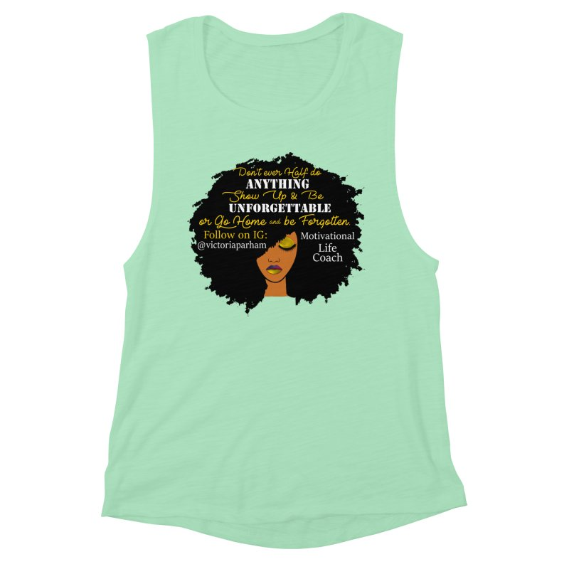 Be Unforgettable - Branded Life Coaching Item Women's Tank by Victoria Parham's Sassy Quotes Shop
