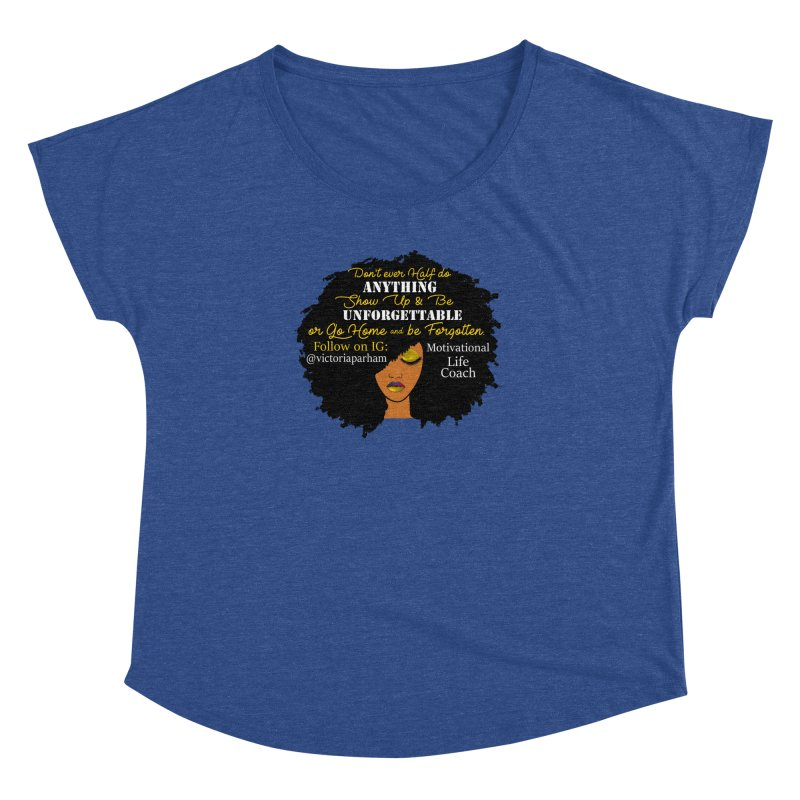 Be Unforgettable - Branded Life Coaching Item Women's Dolman Scoop Neck by Victoria Parham's Sassy Quotes Shop