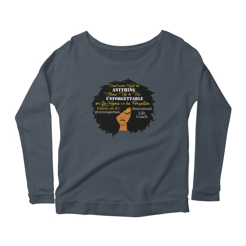 Be Unforgettable - Branded Life Coaching Item Women's Scoop Neck Longsleeve T-Shirt by Victoria Parham's Sassy Quotes Shop