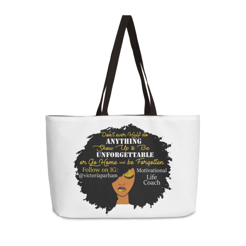 Be Unforgettable - Branded Life Coaching Item Accessories Weekender Bag Bag by Victoria Parham's Sassy Quotes Shop