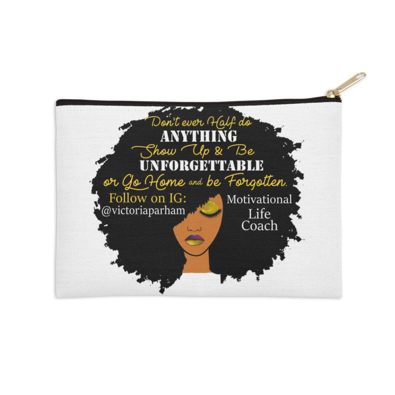 Be Unforgettable - Branded Life Coaching Item Accessories Zip Pouch by Victoria Parham's Sassy Quotes Shop