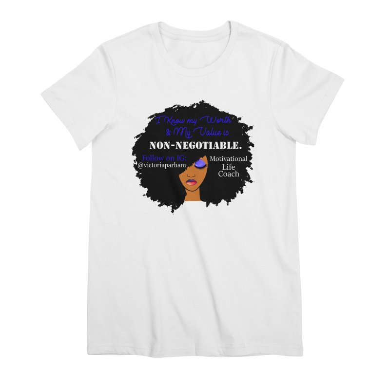 I Know My Value - Branded Life Coaching Item Women's Premium T-Shirt by Victoria Parham's Sassy Quotes Shop