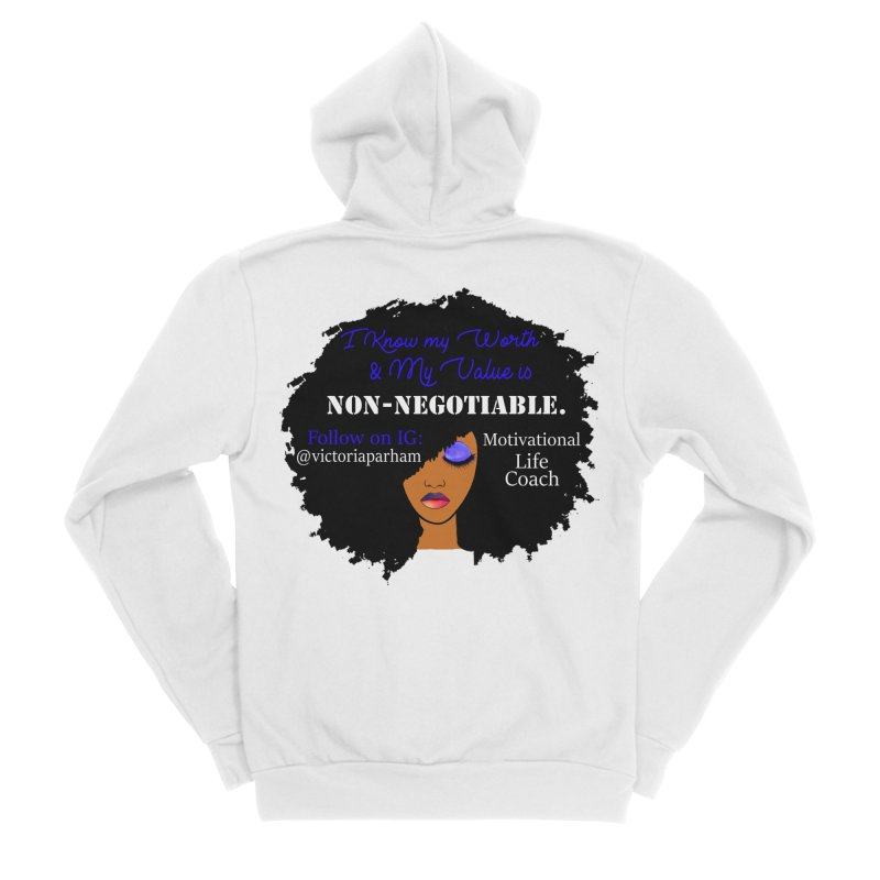 I Know My Value - Branded Life Coaching Item Women's Sponge Fleece Zip-Up Hoody by Victoria Parham's Sassy Quotes Shop