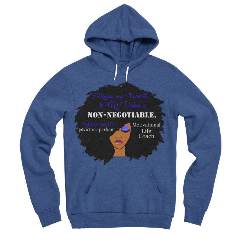 I Know My Value - Branded Life Coaching Item Women's Sponge Fleece Pullover Hoody by Victoria Parham's Sassy Quotes Shop