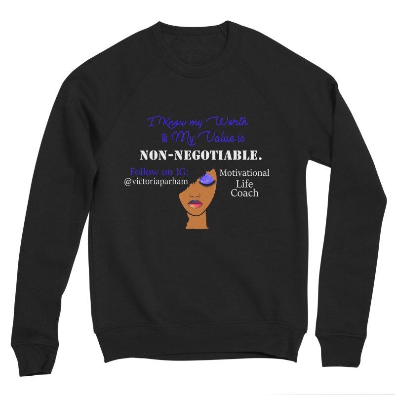 I Know My Value - Branded Life Coaching Item Women's Sponge Fleece Sweatshirt by Victoria Parham's Sassy Quotes Shop
