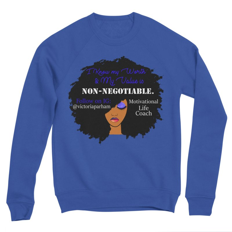 I Know My Value - Branded Life Coaching Item Men's Sponge Fleece Sweatshirt by Victoria Parham's Sassy Quotes Shop