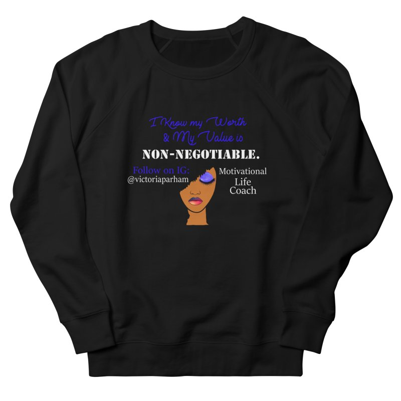 I Know My Value - Branded Life Coaching Item Women's French Terry Sweatshirt by Victoria Parham's Sassy Quotes Shop