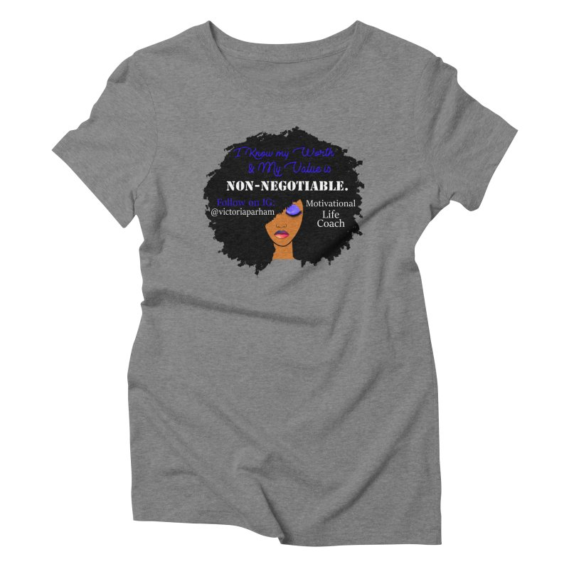 I Know My Value - Branded Life Coaching Item Women's Triblend T-Shirt by Victoria Parham's Sassy Quotes Shop