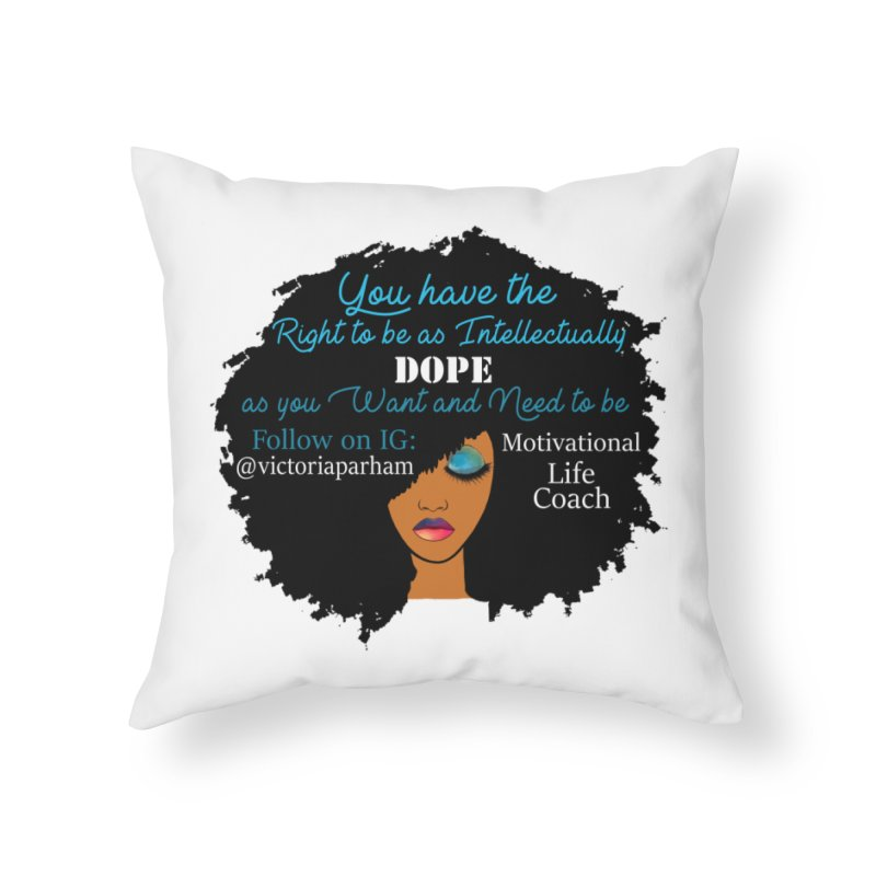 Intellectually DOPE - Branded Life Coaching Item Home Throw Pillow by Victoria Parham's Sassy Quotes Shop