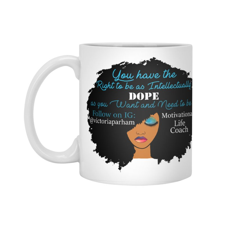 Intellectually DOPE - Branded Life Coaching Item Accessories Mug by Victoria Parham's Sassy Quotes Shop
