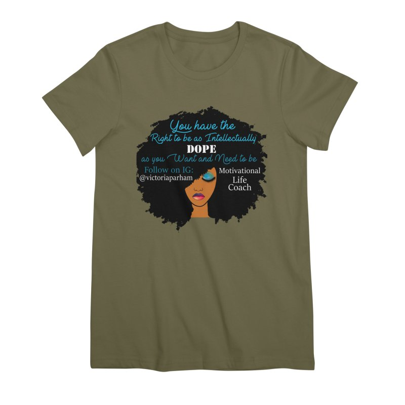 Intellectually DOPE - Branded Life Coaching Item Women's Premium T-Shirt by Victoria Parham's Sassy Quotes Shop