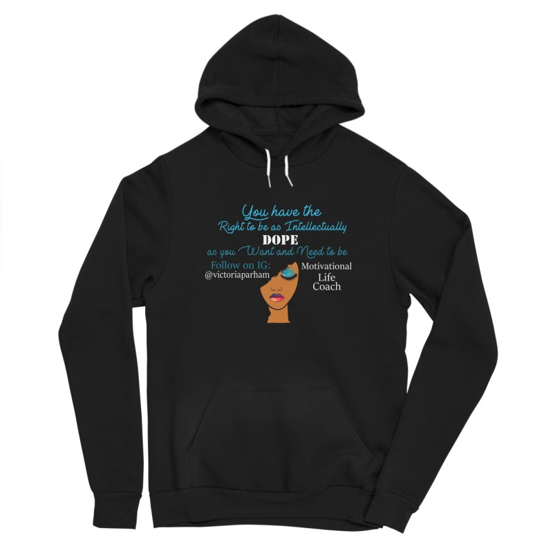 Intellectually DOPE - Branded Life Coaching Item Women's Sponge Fleece Pullover Hoody by Victoria Parham's Sassy Quotes Shop