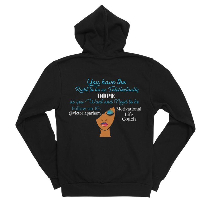 Intellectually DOPE - Branded Life Coaching Item Women's Sponge Fleece Zip-Up Hoody by Victoria Parham's Sassy Quotes Shop