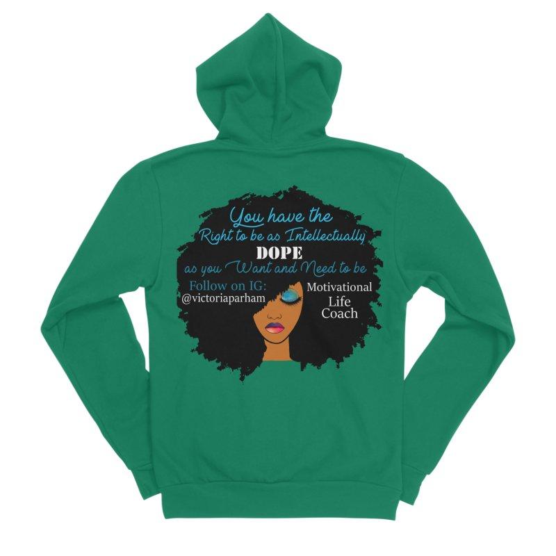 Intellectually DOPE - Branded Life Coaching Item Women's Sponge Fleece Zip-Up Hoody by Victoria Parham's Sassy Quotes Shop