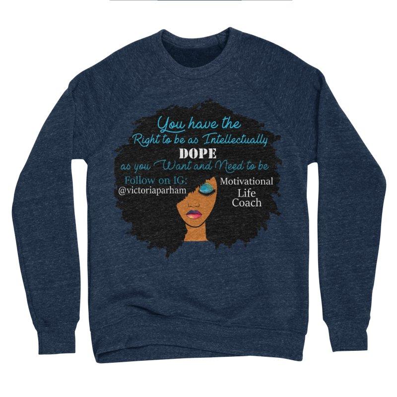 Intellectually DOPE - Branded Life Coaching Item Men's Sponge Fleece Sweatshirt by Victoria Parham's Sassy Quotes Shop