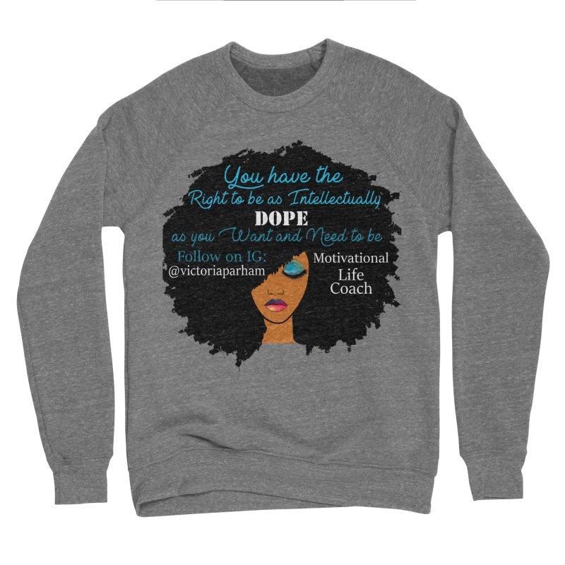 Intellectually DOPE - Branded Life Coaching Item Women's Sponge Fleece Sweatshirt by Victoria Parham's Sassy Quotes Shop