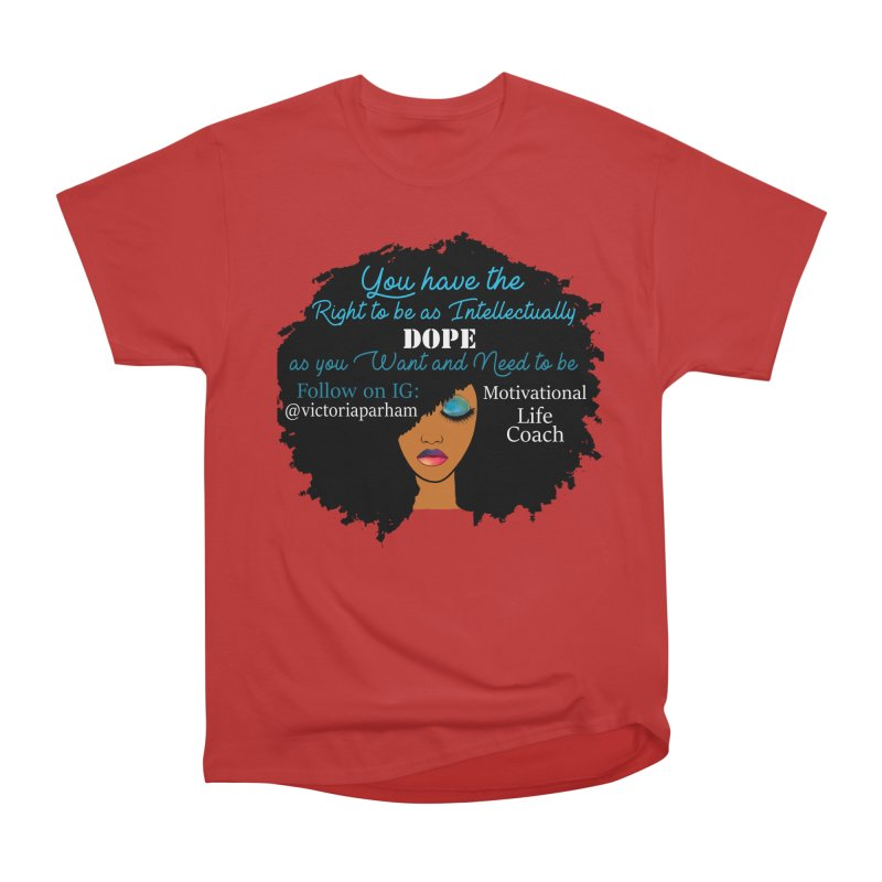 Intellectually DOPE - Branded Life Coaching Item Men's Heavyweight T-Shirt by Victoria Parham's Sassy Quotes Shop