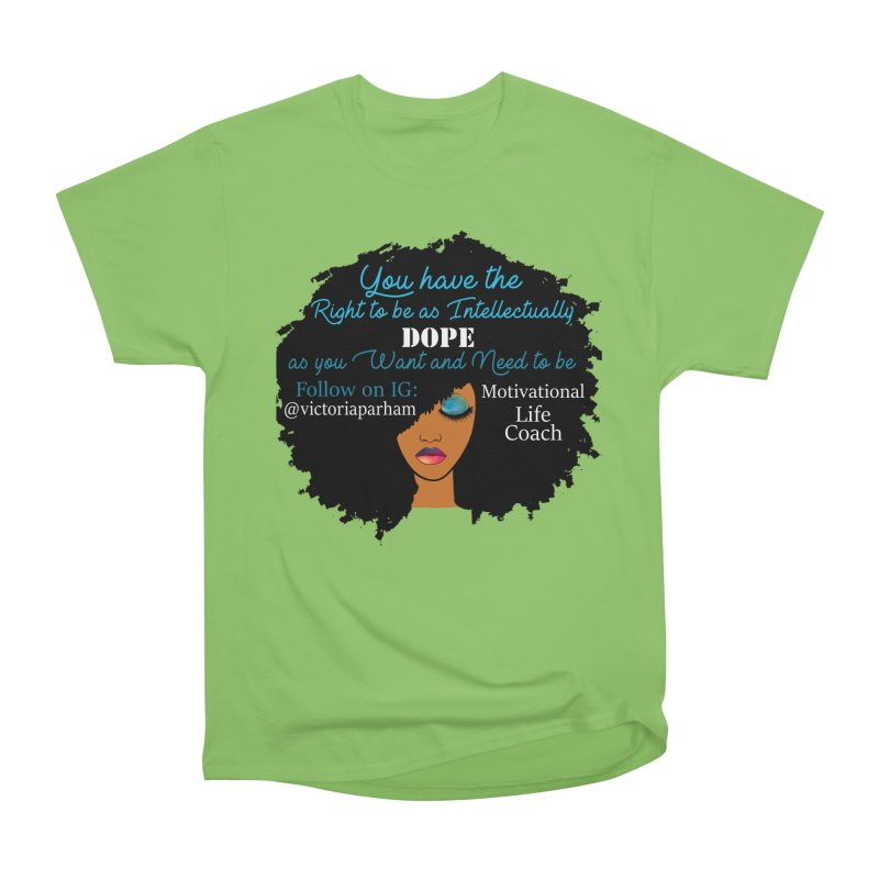 Intellectually DOPE - Branded Life Coaching Item Women's Heavyweight Unisex T-Shirt by Victoria Parham's Sassy Quotes Shop