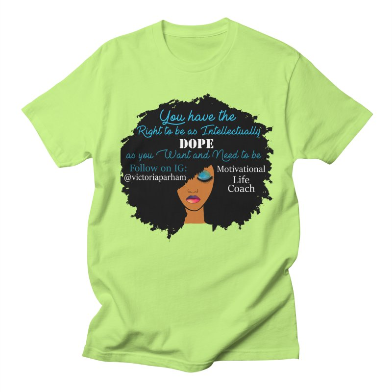 Intellectually DOPE - Branded Life Coaching Item Women's Regular Unisex T-Shirt by Victoria Parham's Sassy Quotes Shop