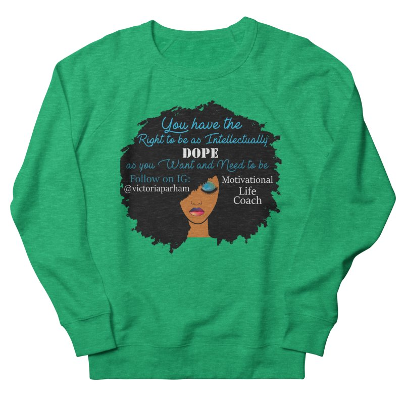 Intellectually DOPE - Branded Life Coaching Item Women's Sweatshirt by Victoria Parham's Sassy Quotes Shop