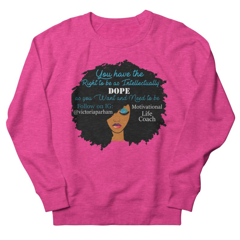 Intellectually DOPE - Branded Life Coaching Item Women's French Terry Sweatshirt by Victoria Parham's Sassy Quotes Shop