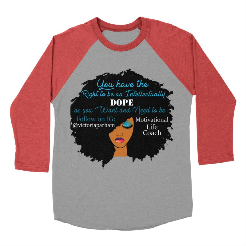 Intellectually DOPE - Branded Life Coaching Item Women's Baseball Triblend Longsleeve T-Shirt by Victoria Parham's Sassy Quotes Shop