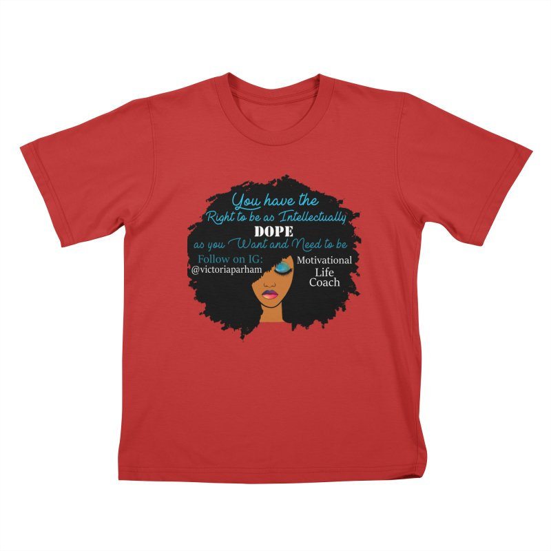 Intellectually DOPE - Branded Life Coaching Item Kids T-Shirt by Victoria Parham's Sassy Quotes Shop