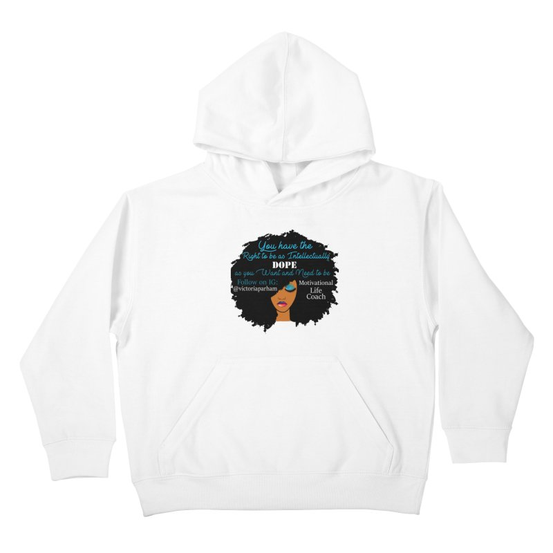 Intellectually DOPE - Branded Life Coaching Item Kids Pullover Hoody by Victoria Parham's Sassy Quotes Shop