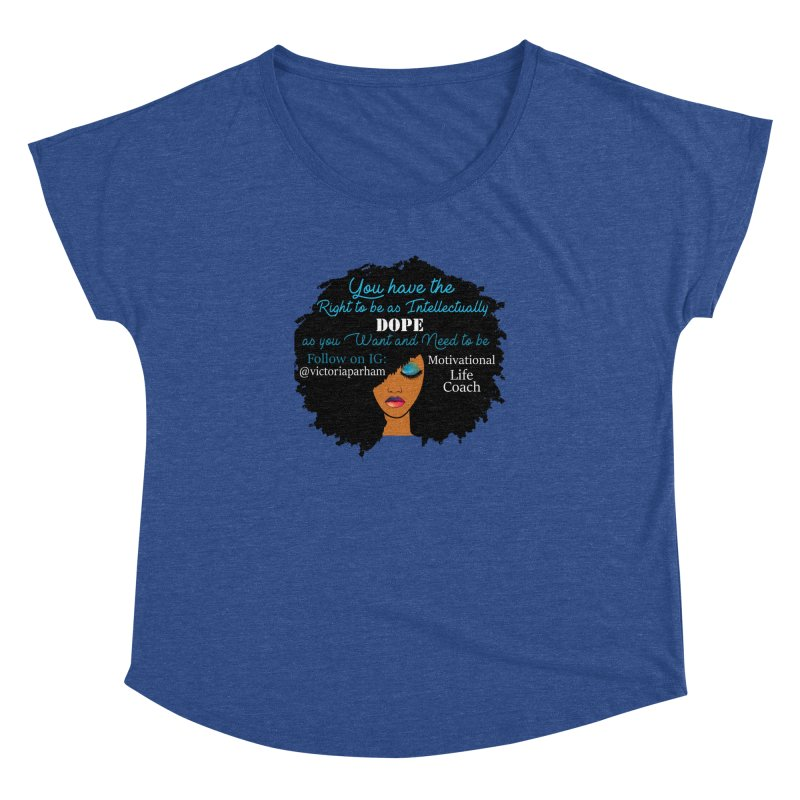 Intellectually DOPE - Branded Life Coaching Item Women's Dolman Scoop Neck by Victoria Parham's Sassy Quotes Shop