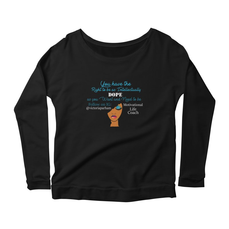 Intellectually DOPE - Branded Life Coaching Item Women's Scoop Neck Longsleeve T-Shirt by Victoria Parham's Sassy Quotes Shop