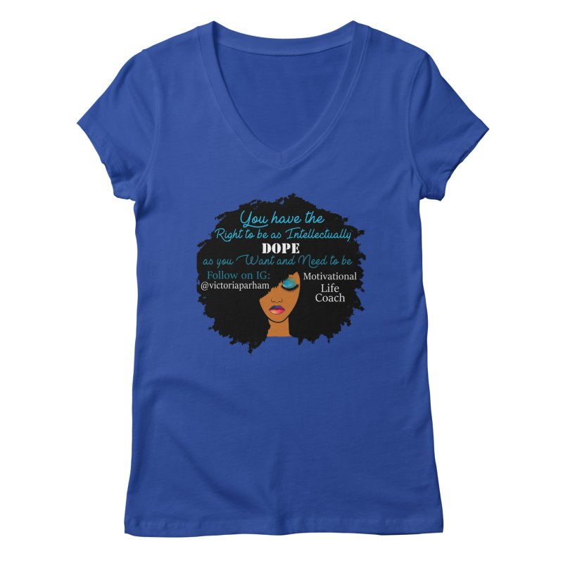 Intellectually DOPE - Branded Life Coaching Item Women's Regular V-Neck by Victoria Parham's Sassy Quotes Shop
