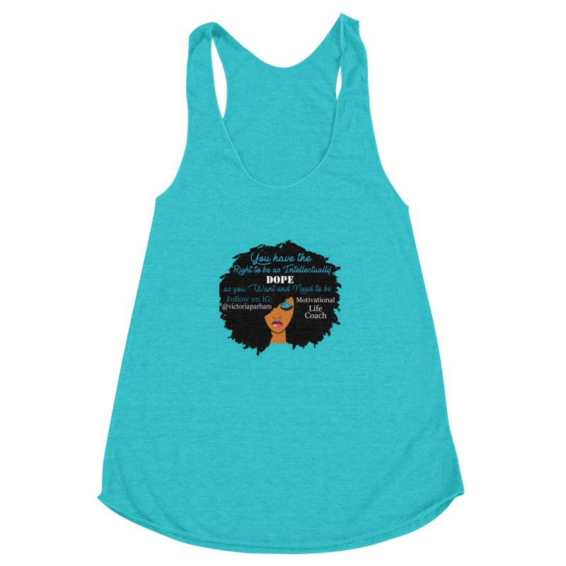 Intellectually DOPE - Branded Life Coaching Item Women's Racerback Triblend Tank by Victoria Parham's Sassy Quotes Shop